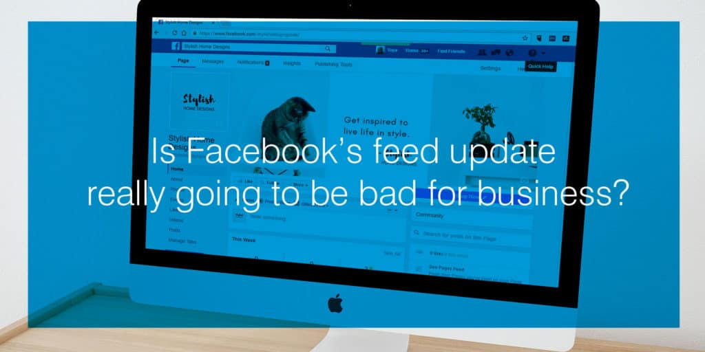 Is Facebook's feed update really going to be bad for business?