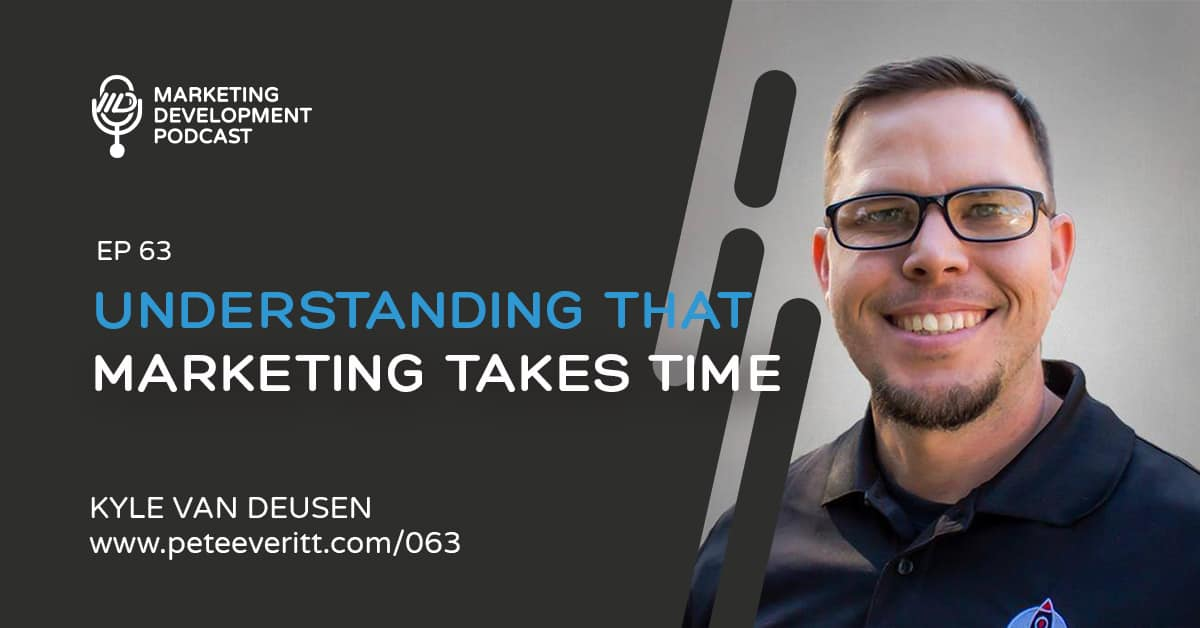 063 –Understanding that Marketing takes Time