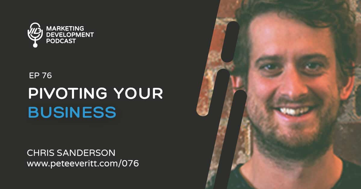 076 – Knowing when to pivot your business