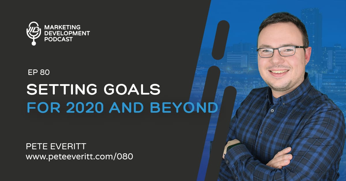 080 – Setting Goals for 2020 and Beyond