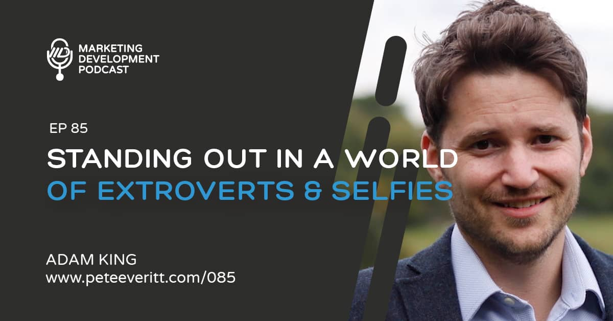 085 – Standing Out in a world of Extroverts and Selfies