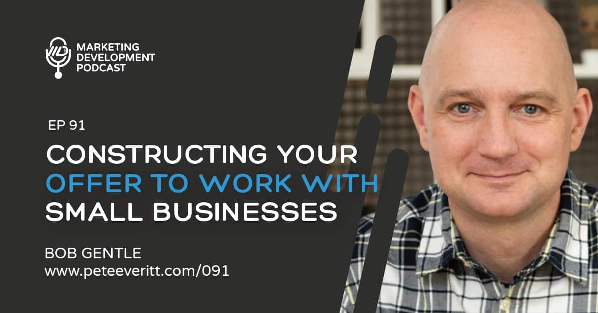 091 – Constructing your offer to work with Small Businesses