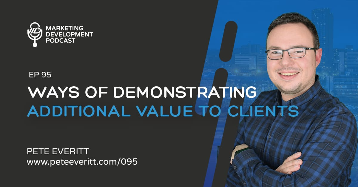 095 – Ways of demonstrating addition value to clients
