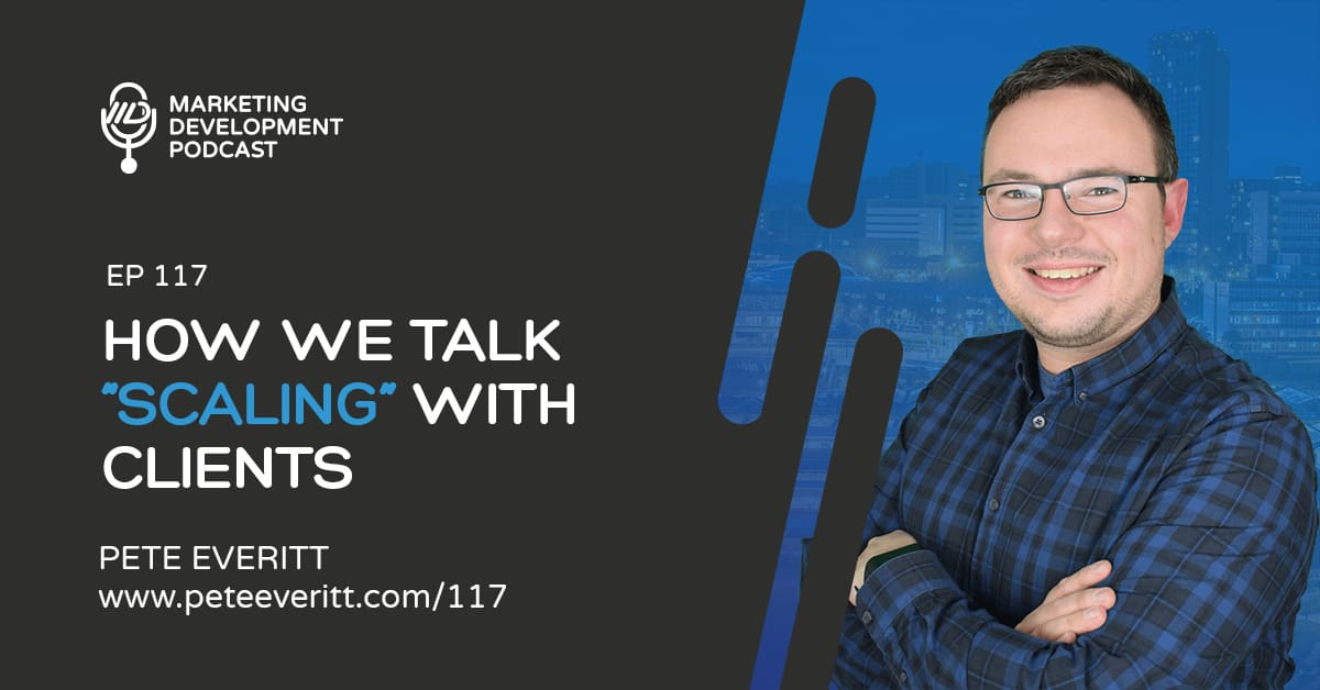 """117 –How we talk """"scaling"""" with clients"""