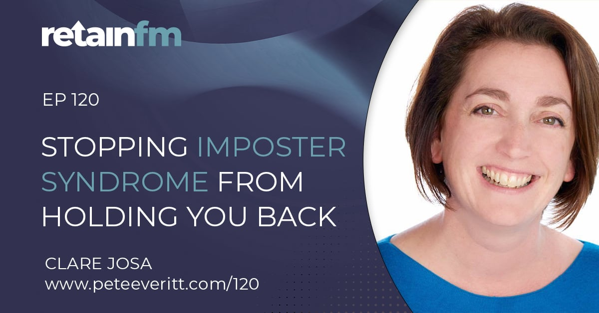 120 – Stopping Imposter Syndrome From Holding You Back