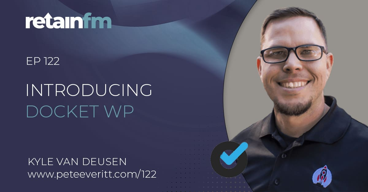 122 – Introducing Docket WP