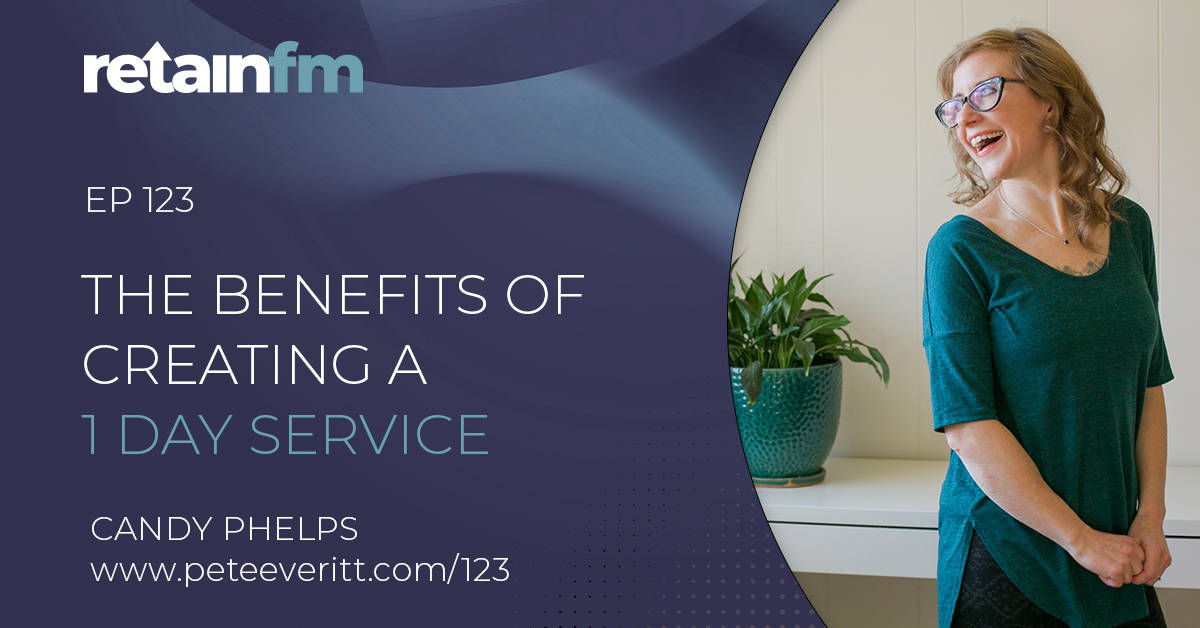 123 – Benefits of Creating a 1 Day Service