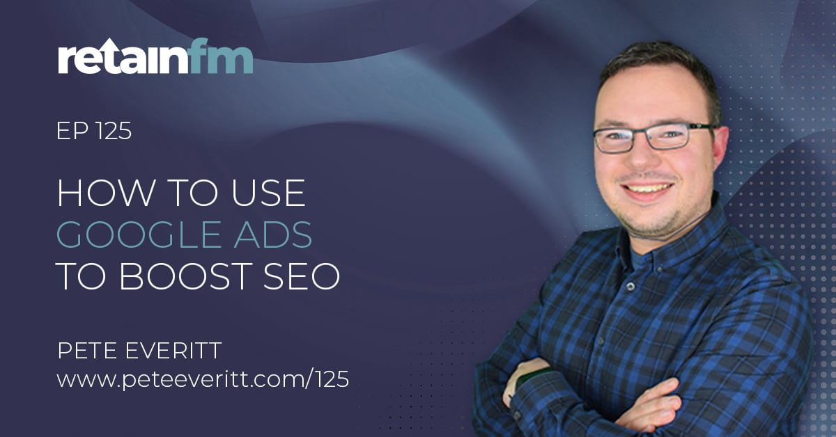 125 – How to use Google Ads to Boost your SEO services